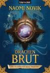 Die Feuerreiter Seiner Majestät 01: Drachenbrut (German Edition) - Naomi Novik, Marianne Schmidt