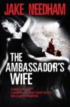 The Ambassador's Wife - Jake Needham