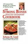 The Strong Bones Healthy Exchanges Cookbook - JoAnna M. Lund