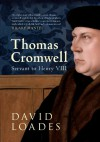 Thomas Cromwell: Servant to Henry VIII - David Loades