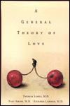 A General Theory of Love - Thomas Lewis, Fari Amini, Richard Lannon
