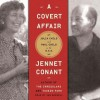 A Covert Affair: Julia Child and Paul Child in the OSS (Audio) - Jennet Conant, Jan Maxwell