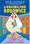 Looking for Bobowicz: A Hoboken Chicken Story - Daniel Pinkwater, Jill Pinkwater