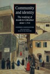 Community and Identity: The Making of Modern Gibraltar since 1704 - Stephen Constantine, Martin Blinkhorn