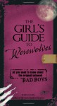 The Girl's Guide to Werewolves: All You Need to Know about the Original Untamed Bad Boys - Barbara Karg