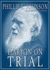 Darwin on Trial - Phillip E. Johnson, Frederick Davidson