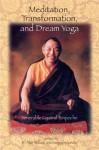 Meditation, Transformation, And Dream Yoga - Gyatrul Rinpoche, Sangye Khandro, B. Alan Wallace
