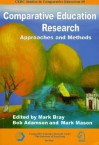 Comparative Education Research: Approaches and Methods - Mark Bray, Bob Bray