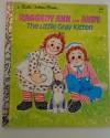 Raggedy Ann & Andy: The Little Grey Kitten - June Goldsborough