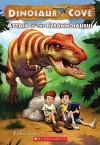 Attack Of The Tyrannosaurus (Dinosaur Cove) - Rex Stone, Mike Spoor