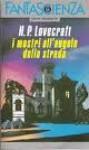 I mostri all'angolo della strada - H.P. Lovecraft, Carlo Fruttero, Franco Lucentini, Maria Luisa Bonfanti