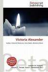 Victoria Alexander - Lambert M. Surhone, Mariam T. Tennoe, Susan F. Henssonow