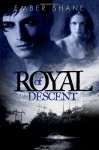 Of Royal Descent - Ember Shane