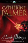 A Touch of Betrayal - Catherine Palmer