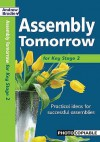 Assembly Tomorrow Key Stage 2 (Assembly Tomorrow) - Andrew Brodie, Judy Richardson