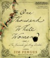 One Thousand White Women: The Journals of May Dodd (Unabriged Audio CD) - Jim Fergus, Laura Hicks