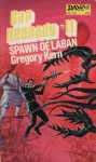 Spawn of Laban - Gregory Kern, E.C. Tubb
