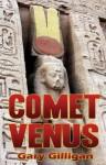 Comet Venus. Gary Gilligan - Gary Gilligan