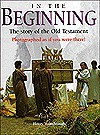 In the Beginning: The Story of the Old Testament - Henry Wansbrough