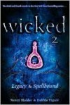 Wicked 2: Legacy & Spellbound (Wicked, #3-4) - Nancy Holder, Debbie Viguié