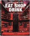 Architecture Now! Eat Shop Drink - Philip Jodidio