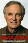 Never Have Your Dog Stuffed - Alan Alda