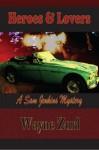 Heroes & Lovers (Sam Jenkins Mysteries) - Wayne Zurl