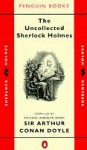 The Uncollected Sherlock Holmes - Richard Lancelyn Green, Arthur Conan Doyle