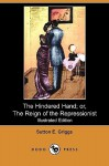 The Hindered Hand; Or, the Reign of the Repressionist (Illustrated Edition) (Dodo Press) - Sutton E. Griggs