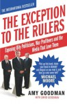 The Exception To The Rulers - Amy Goodman