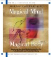 Magical Mind, Magical Body: Mastering the Mind/Body Connection for Perfect Health and Total Well-Being - Deepak Chopra