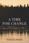 A Time for Change - Barbara Foster