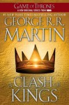 A Clash of Kings: A Song of Ice and Fire: Book Two - George R.R. Martin