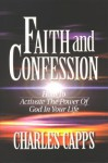 Faith and Confession - Charles Capps