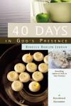 40 Days In God's Presence: A Devotional Encounter - Rebecca Barlow Jordan