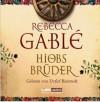 Hiobs Brüder - Rebecca Gablé, Detlef Bierstedt, Marcel Schweder