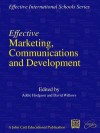 Effective Marketing, Communications and Development - Adele Hodgson, David Willows