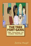 The Tree Fort Gang: The Journey to Cedar Hollow - Zetta Hupf