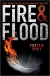 Fire & Flood (Hardback) - Common - Victoria Scott