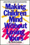 Making Children Mind: Without Losing Yours - Kevin Leman