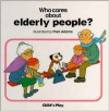 Who Cares About Elderly People? - Pam Adams
