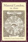 Material London, Ca. 1600 - Lena Cowen Orlin