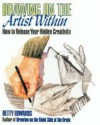 Drawing On The Artist Within: A Guide To Innovation, Invention, Imagination And Creativity - Betty Edwards