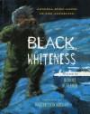 Black Whiteness: Admiral Byrd Alone in the Antarctic - Robert Burleigh, Walter Lyon Krudop
