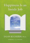 Happiness Is an Inside Job: Practicing for a Joyful Life (Audio) - Sylvia Boorstein, Pam Ward