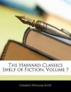 The Harvard Classics Shelf of Fiction, Volume 7 - Charles William Eliot