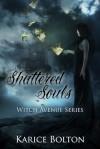 Shattered Souls - Karice Bolton