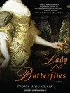 Lady of the Butterflies: A Novel - Fiona Mountain, Josephine Bailey