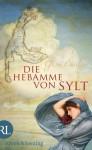 Die Hebamme von Sylt: Historischer Roman (German Edition) - Gisa Pauly