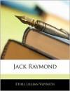 Jack Raymond - Ethel Lilian Voynich